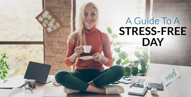 A guide to a stress-free day