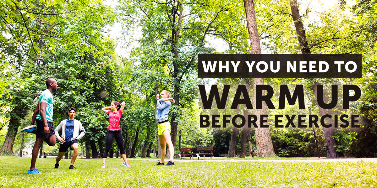 Why you need to warm up before exercising